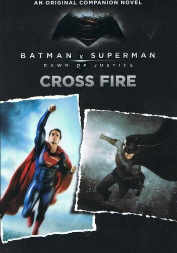 1 of 1 - BATMAN V vs SUPERMAN Dawn of Justice: Crossfire: Original Companion Novel (2016)