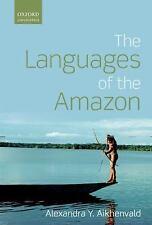 Languages of the Amazon (Oxford Linguistics), Aikhenvald, Alexandra Y.