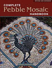 Complete Pebble Mosaic Handbook by Frances Lincoln Publishers Ltd (Paperback, 2010)