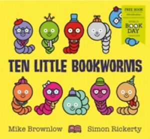 Ten-Little-Bookworms-by-Mike-Brownlow-World-Book-Day-2019