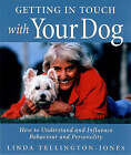 Getting in Touch with Your Dog: How to Understand and Influence Behaviour, Personality and Health by Linda Tellington-Jones (Paperback, 2001)