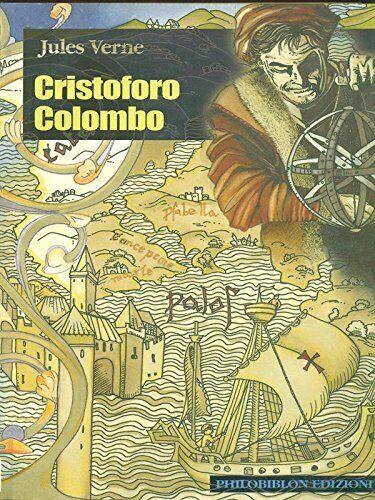 CRISTOFORO COLOMBO JULES VERNE 2003 1°EDIZIONE PHILOBIBLION