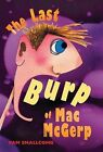 The Last Burp of Mac McGerp by Pam Smallcomb (Paperback, 2004)