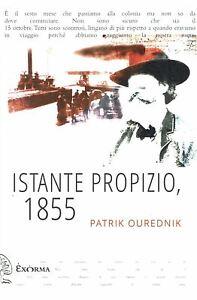 Patrik Ourednik:istante propizio 1855 ed.Exorma NUOVO B13