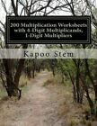 200 Multiplication Worksheets with 4-Digit Multiplicands, 1-Digit Multipliers: Math Practice Workbook by Kapoo Stem (Paperback / softback, 2015)