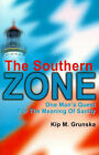 The Southern Zone: One Man's Quest for the Meaning of Sanity by Kip M Grunska (Paperback / softback, 2001)
