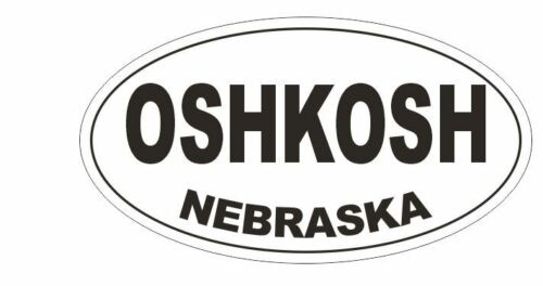 Oshkosh Nebraska Bumper Sticker or Helmet Sticker D5368 Oval