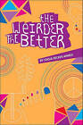 The Weirder the Better by Stasia Decker-Ahmed (Paperback, 2011)