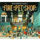 Worldservice Project - Fire In a Pet Shop (2013)