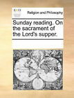 Sunday Reading. on the Sacrament of the Lord's Supper. by Multiple Contributors (Paperback / softback, 2010)