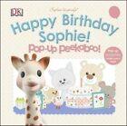 Sophie La Girafe: Pop-Up Peekaboo Happy Birthday Sophie! by DK Publishing, Dawn Sirett, DK (Board book, 2014)