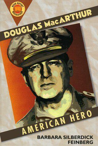 Douglas MacArthur: An American Hero (Book Report B