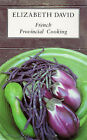 French Provincial Cooking by Elizabeth David (Paperback, 1986)
