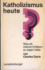 Charles Davis, Katholizismus heute, Was ich meinen Kritikern zu sagen habe, 1969