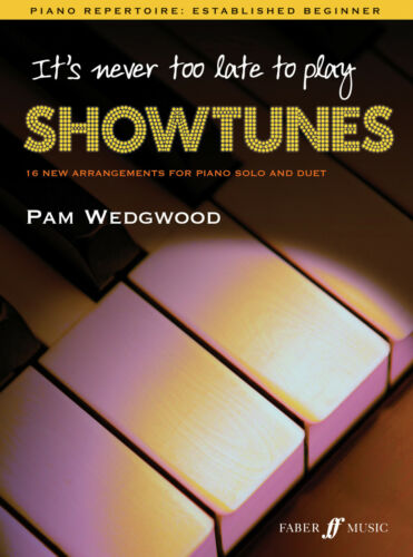 Its Never Too Late To Play Showtunes Musicals Piano Solo SONGS FABER Music BOOK