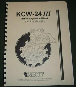 KENT KCW-24-III STATIC COMPACTION WHEEL OWNERS OPERATION /& MAINTENANCE MANUAL
