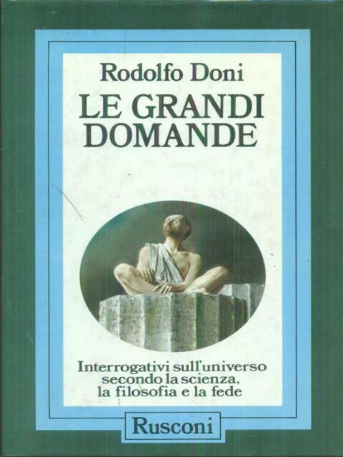 LE GRANDI DOMANDE PRIMA EDIZIONE DONI RODOLFO RUSCONI LIBRI 1987