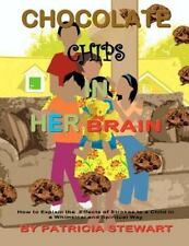 Chocolate Chips in Her Brain : How to Explain the Effects of Strokes to...