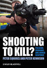 Shooting to Kill?: Policing, Firearms and Armed Response by Peter Squires, Peter Kennison (Hardback, 2010)
