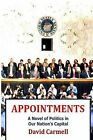 Appointments: A Novel of Life in Our Nation's Capital by David Carmell (Paperback / softback, 2013)