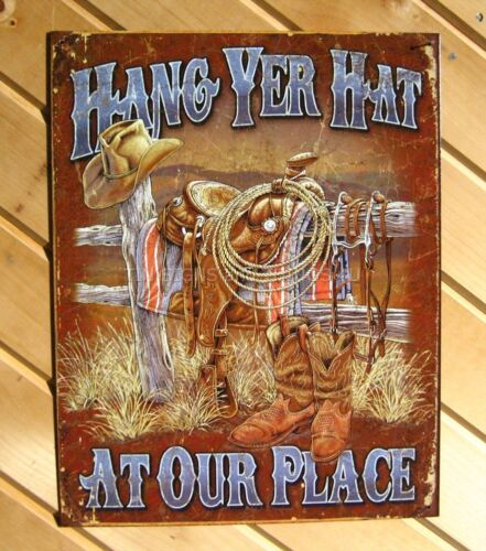 Hang Yer Hat at Our Place TIN SIGN western bar cowboy welcome to wall decor 1703