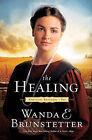 The Healing by Wanda E Brunstetter (Paperback / softback)