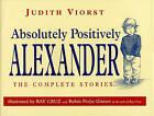 Absolutely, Positively Alexander by Judith Viorst (Hardback)