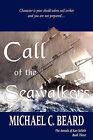 Call of the Seawalkers: The Annals of Kar-Neloth Book Three by Professor of English Michael C Beard (Paperback / softback, 2010)