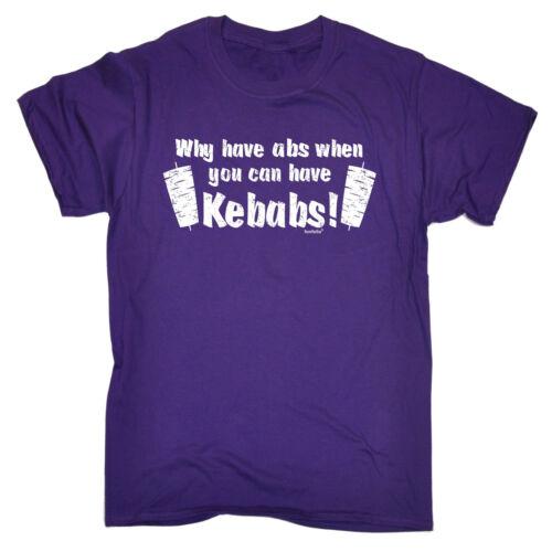 Perché sono ABS quando puoi avere Kebab T-shirt Fat Chef Cucina Regalo Di Compleanno