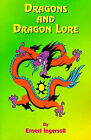 Dragons and Dragon Lore by Ernest Ingersoll, Paul Tice, Henry Fairfield Osborn (Paperback, 1999)