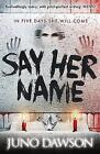 Say Her Name by Juno Dawson (Paperback, 2014)