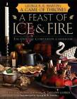 A Feast of Ice and Fire by Monroe-cassel (Hardback)