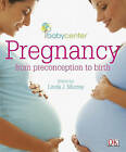 babycenter Pregnancy: from preconception to birth by DK Publishing (Paperback / softback, 2010)