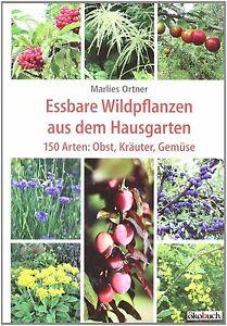 Essbare Wildpflanzen 150 Arten Fruchttragender Baume Und Straucher
