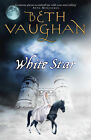 White Star by Beth Vaughan (Paperback, 2009)