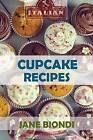 Cupcake Recipes: Tasty Cupcake Cookbook by Jane Biondi (Paperback / softback, 2016)