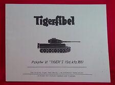 """Tigerfibel The Original Tiger Tank Manual Pzkpfw VI """"Tiger"""" I Sd.kfz.181 (1998)"""
