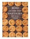 100 of the Top Pastries of All Time by Alex Trost, Vadim Kravetsky (Paperback / softback, 2014)
