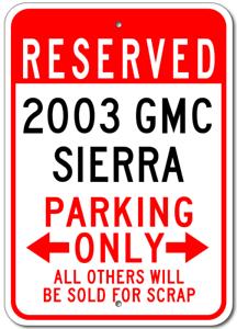 2003 03 GMC SIERRA Parking Sign