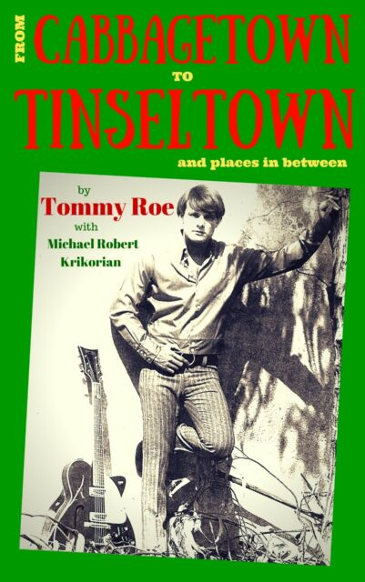 From Cabbagetown To Tinseltown, Autographed by Tommy Roe, Free Shipping, US Only