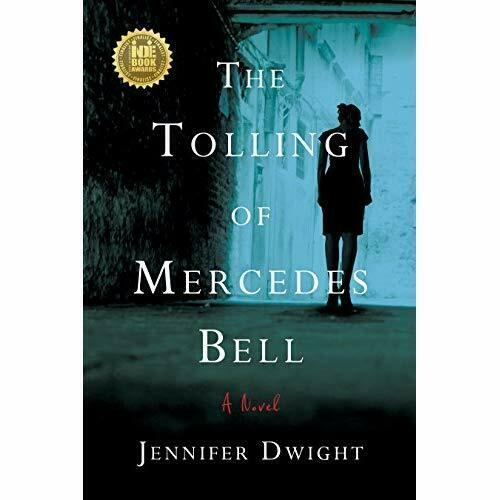 The Tolling of Mercedes Bell - Hardcover NEW Jennifer Dwight 03-May-16
