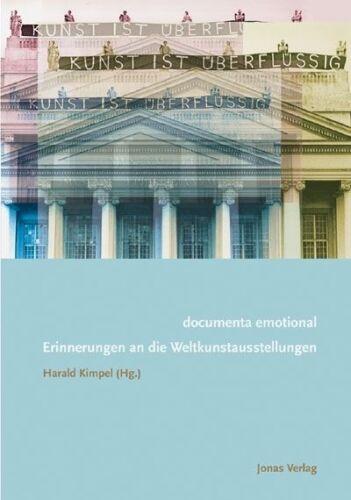 1 von 1 - Buch documenta emotional Erinnerungen an die Weltkunstausstellungen H. Kimpel