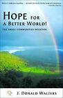Hope for a Better World!: The Small Communities Solution by J.Donald Walters (Paperback, 2003)