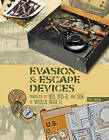 Evasion & Escape Devices Produced by MI9, MIS-X & Soe in World War II by Phil Froom (Hardback, 2015)