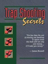Trap Shooting Secrets : What They Don't Tell You This Book Will by James Russell (1997, Paperback)