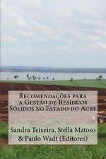 Recomendacoes para a Gestao de Residuos Solidos No Estado Do Acre by Stella...