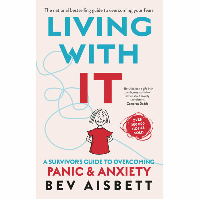 Living With It: A Survivor's Guide to Overcoming Panic & Anxiety By Bev Aisbett