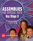Assemblies for Special Days: All Year Round Ideas for Celebrations and Favourite Occasions: Key Stage 3 by Brian Radcliffe (Loose-leaf, 1999)