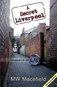 A-Secret-Liverpool-In-Search-of-the-La-039-s-by-Matthew-Macefield-Paperback-2012