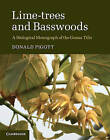 Lime Trees and Basswoods: A Biological Monograph of the Genus Tilia by Donald Pigott (Hardback, 2012)